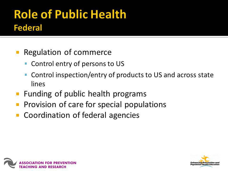 Community health assessment Public health policy development Assurance of public health service provision to communities Continuity between federal public and local public health Conduit for funding Linkage of resources to needs
