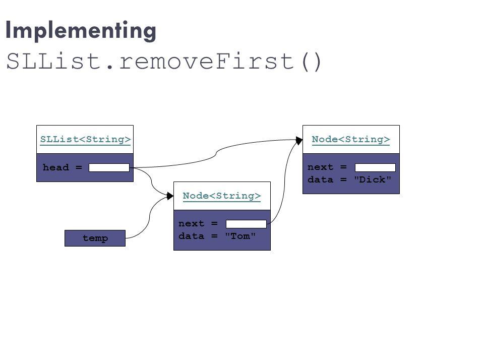 Implementing SLList.removeFirst() head = SLList next = data =