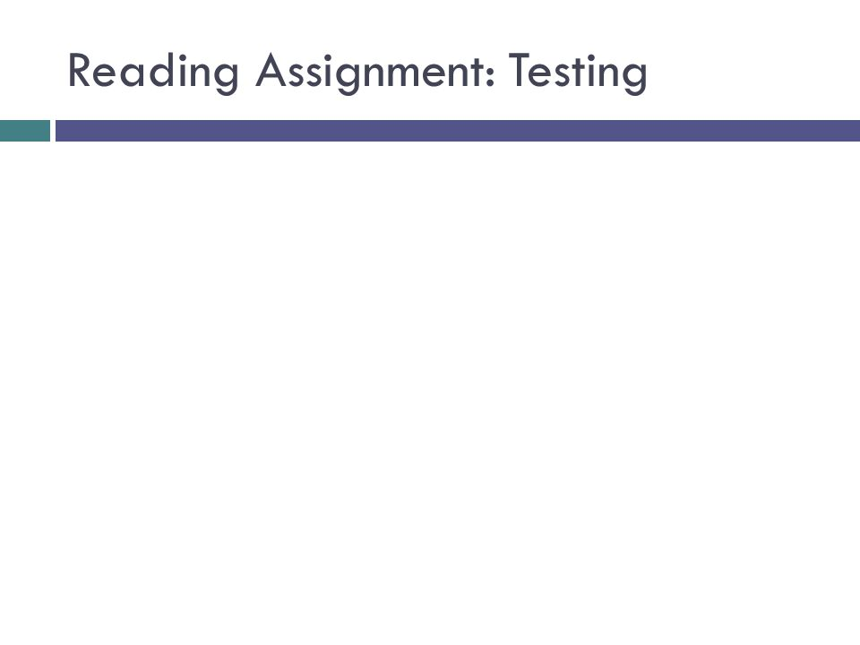 Reading Assignment: Testing