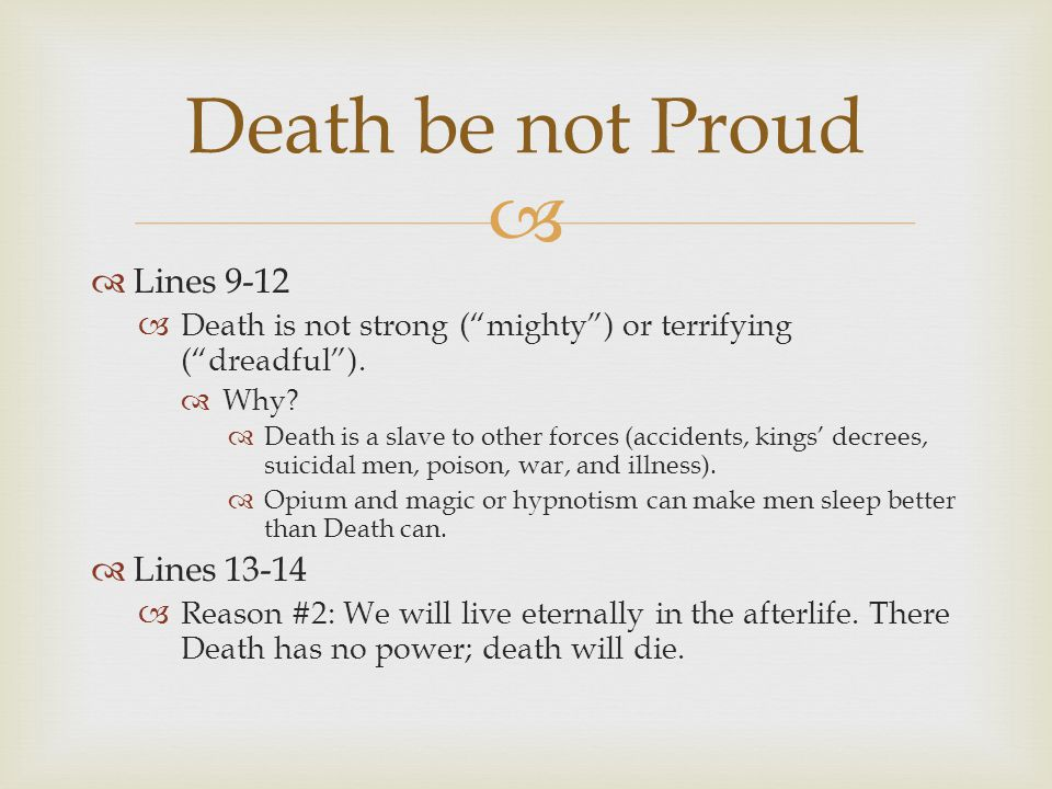 Lines 9-12 Death is not strong (mighty) or terrifying (dreadful).