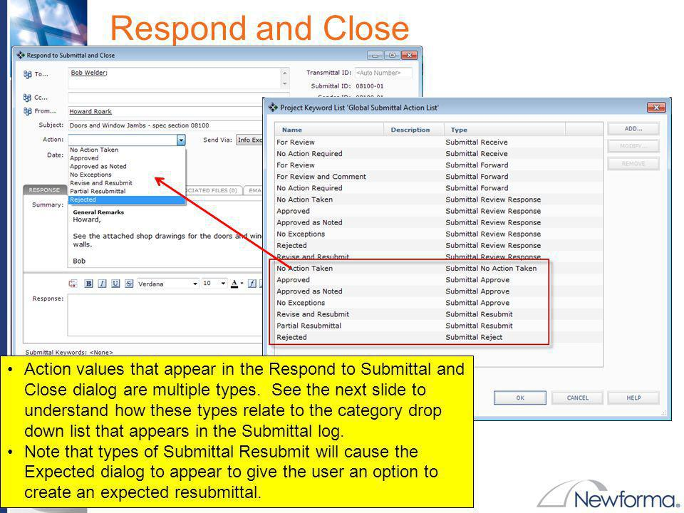 Company Confidential Respond and Close Action values that appear in the Respond to Submittal and Close dialog are multiple types. See the next slide t
