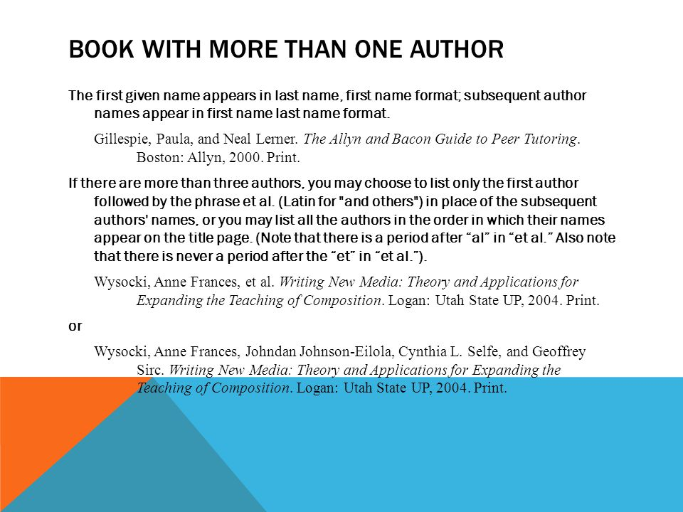 BOOK WITH MORE THAN ONE AUTHOR The first given name appears in last name, first name format; subsequent author names appear in first name last name format.