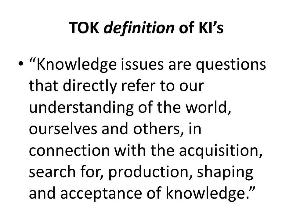 KIs: Knowledge Issues
