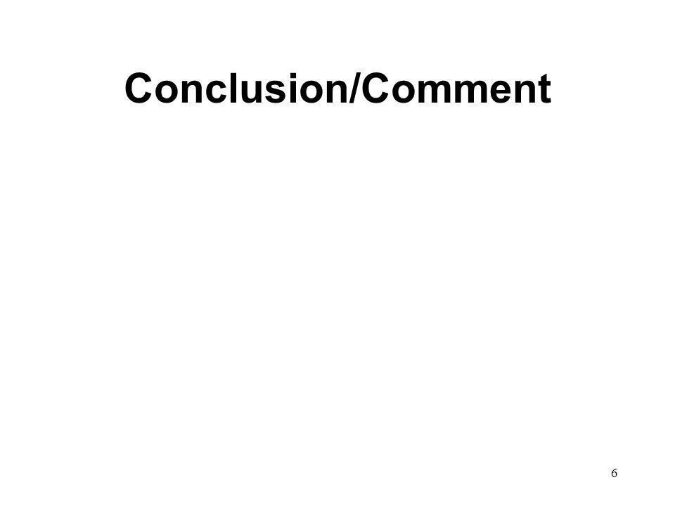 6 Conclusion/Comment