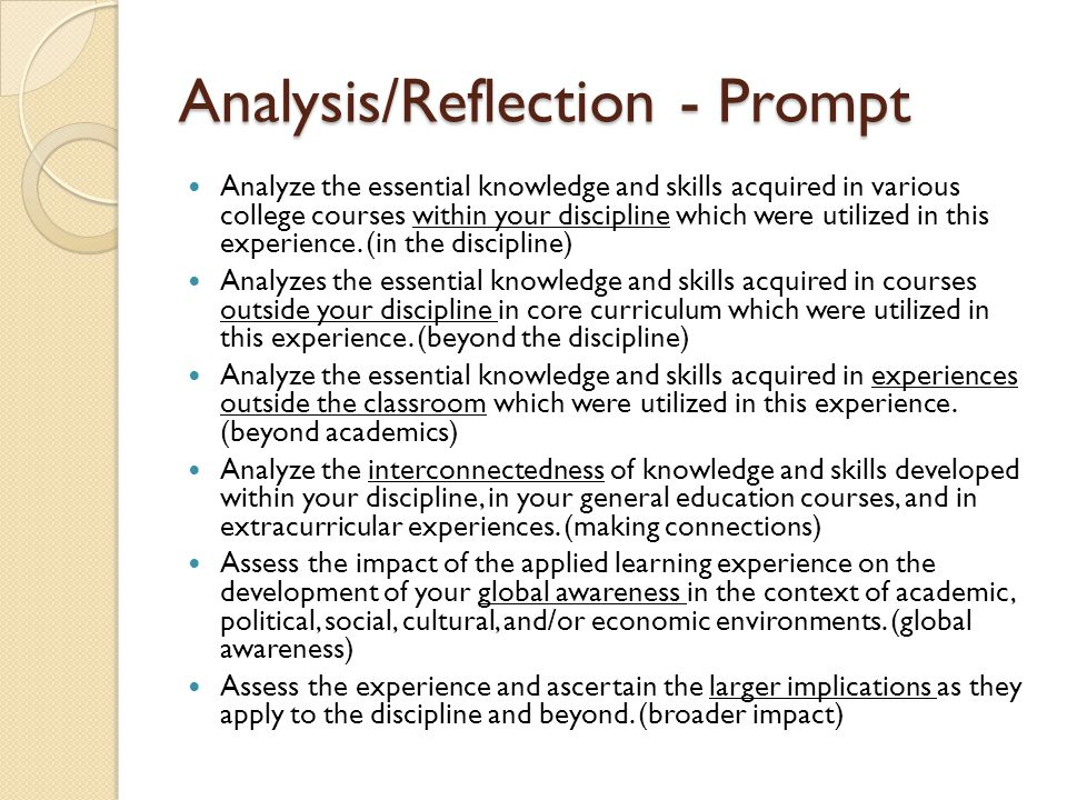 Analysis/Reflection - Prompt Analyze the essential knowledge and skills acquired in various college courses within your discipline which were utilized in this experience.