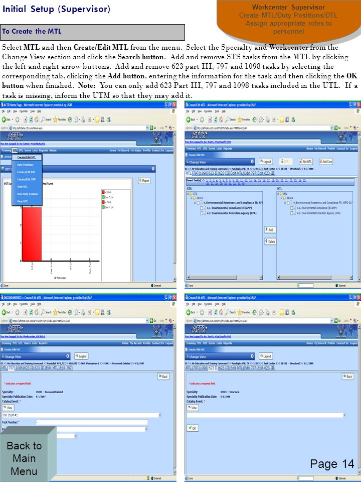 Workcenter Supervisor Create MTL/Duty Positions/DTL Assign appropriate roles to personnel Workcenter Supervisor Create MTL/Duty Positions/DTL Assign appropriate roles to personnel Initial Setup (Supervisor) To Create the MTL Select MTL and then Create/Edit MTL from the menu.