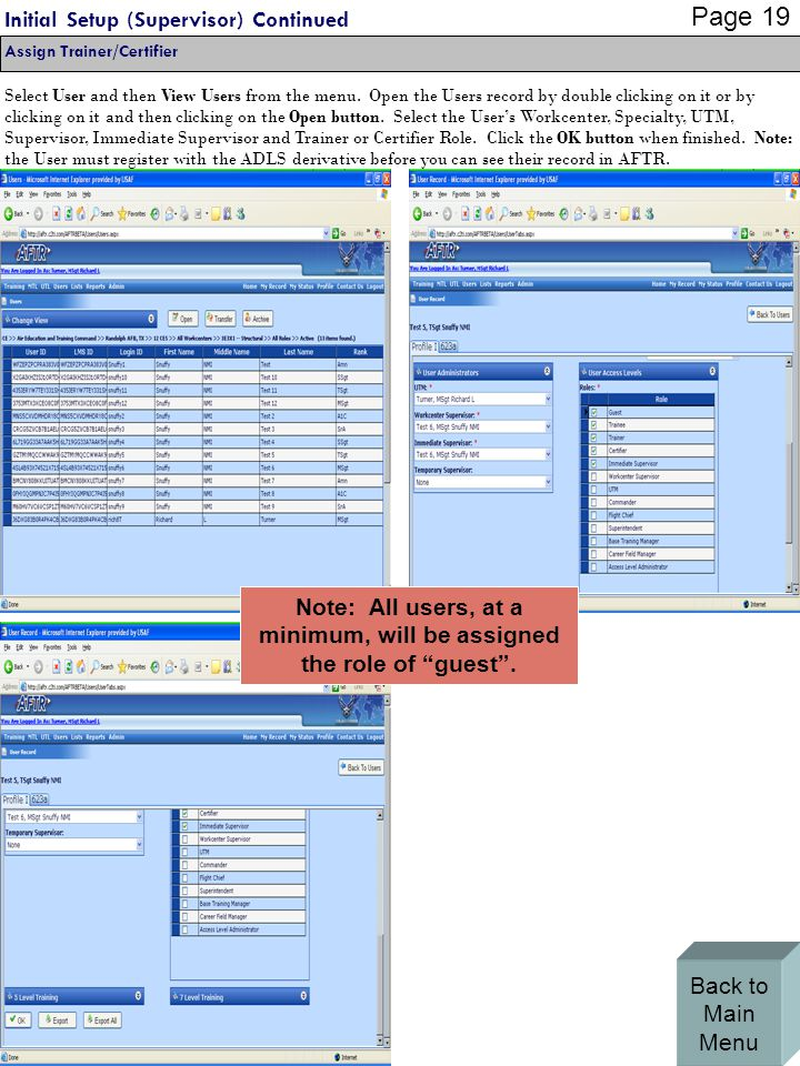 Initial Setup (Supervisor) Continued Assign Trainer/Certifier Select User and then View Users from the menu.