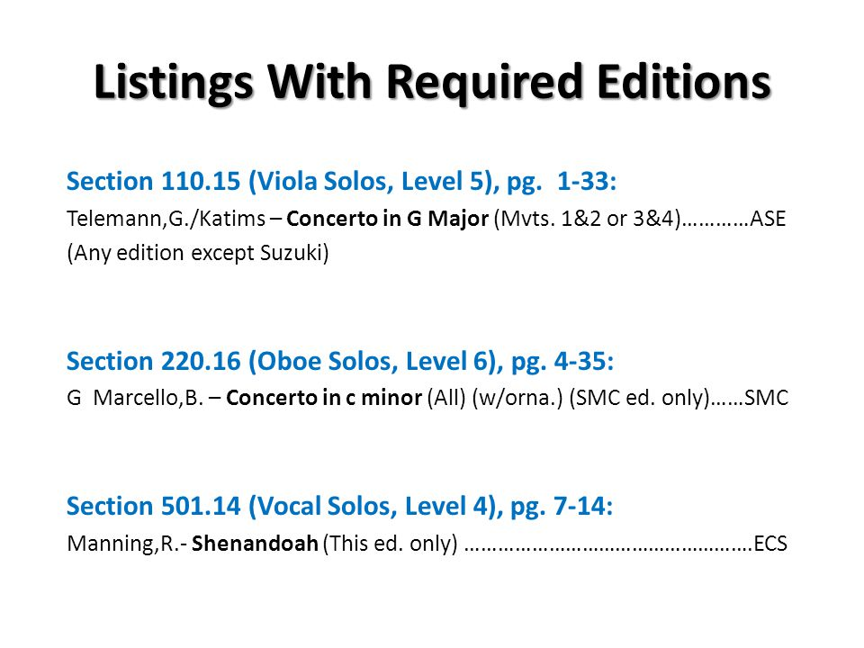 Listings With Required Editions Section 110.15 (Viola Solos, Level 5), pg. 1-33: Telemann,G./Katims – Concerto in G Major (Mvts. 1&2 or 3&4)…………ASE (A