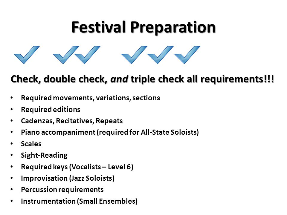 Festival Preparation Check, double check, and triple check all requirements!!! Required movements, variations, sections Required editions Cadenzas, Re