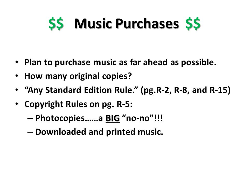 $$ Music Purchases $$ Plan to purchase music as far ahead as possible. How many original copies? Any Standard Edition Rule. (pg.R-2, R-8, and R-15) Co