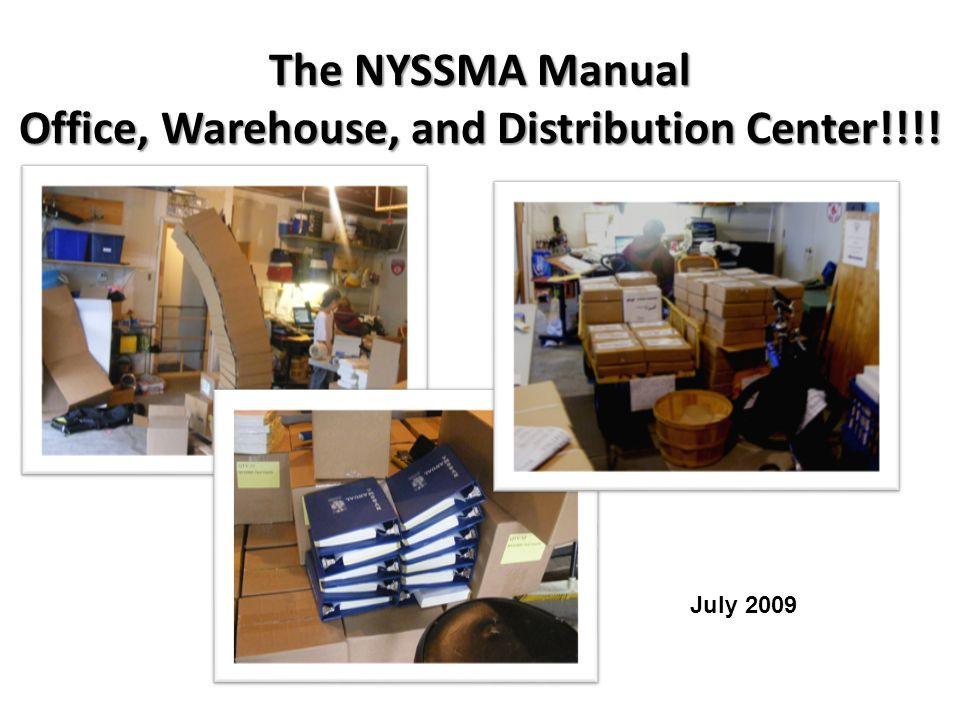 The NYSSMA Manual Office, Warehouse, and Distribution Center!!!! July 2009