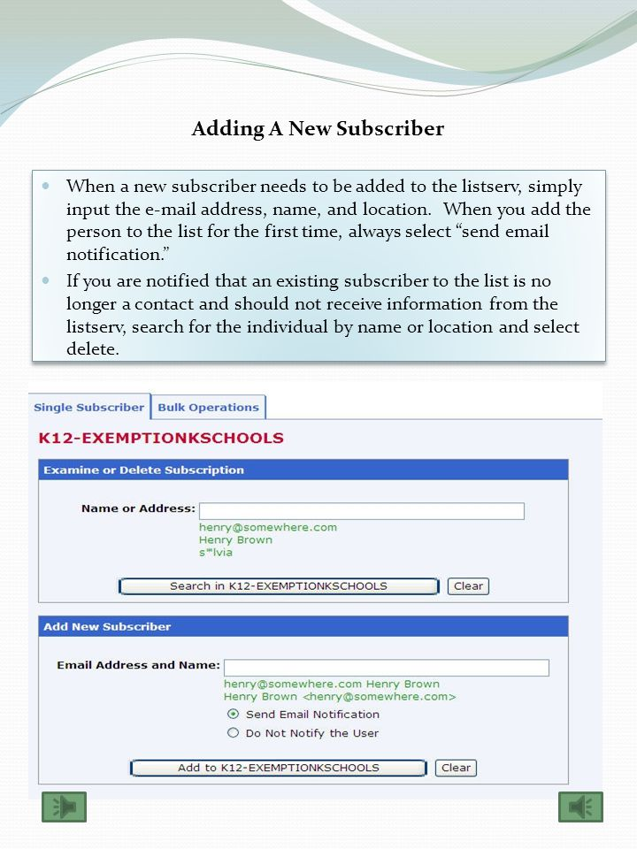 Continuation of Managing Subscribers From this page you can change a persons e-mail address, location, or delete them completely from the listserv if necessary.