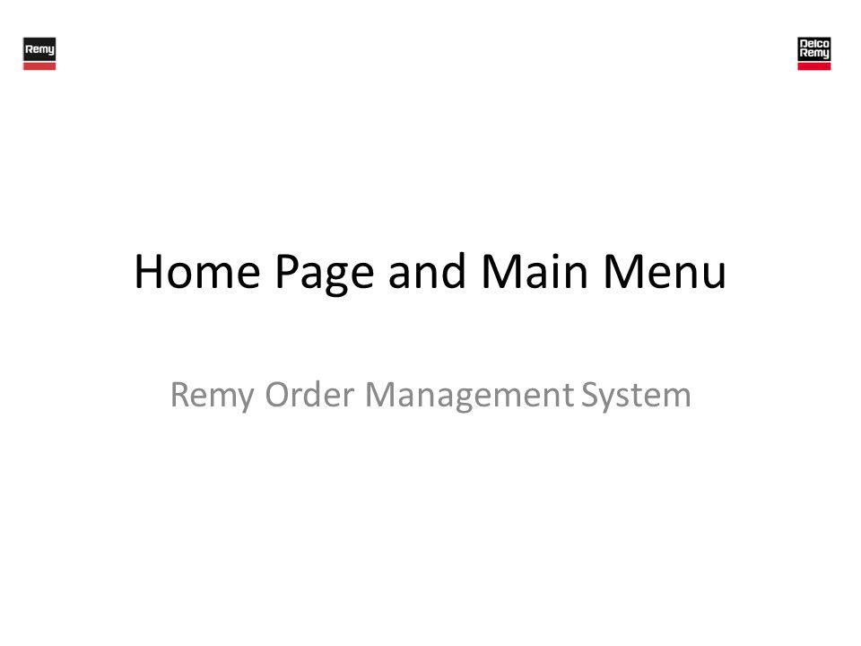 Home Page and Main Menu Remy Order Management System