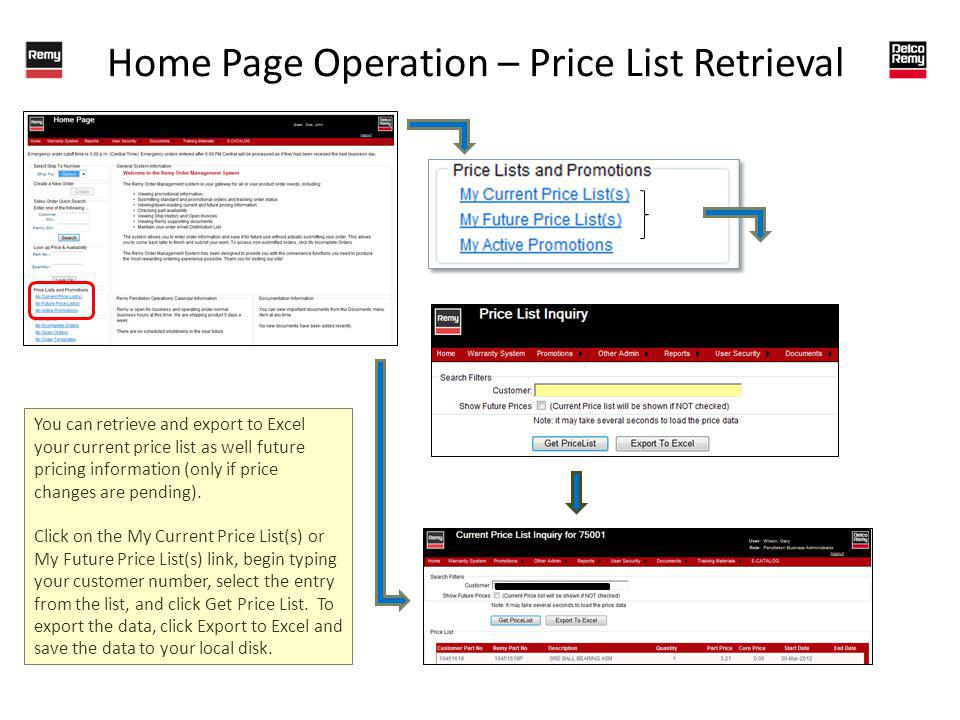 Home Page Operation – Price List Retrieval You can retrieve and export to Excel your current price list as well future pricing information (only if price changes are pending).