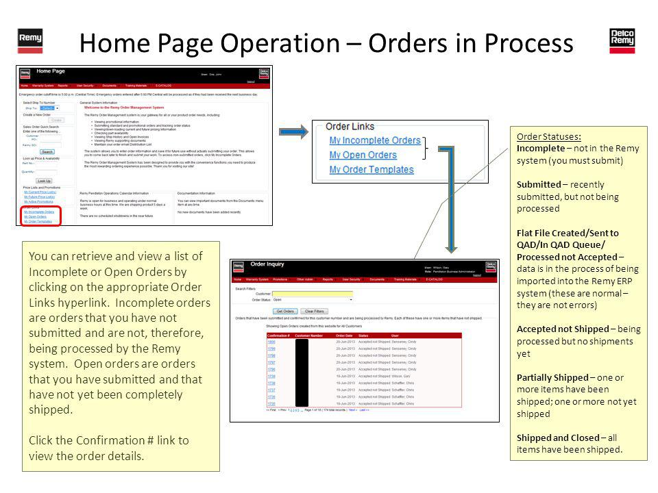 Home Page Operation – Orders in Process You can retrieve and view a list of Incomplete or Open Orders by clicking on the appropriate Order Links hyperlink.