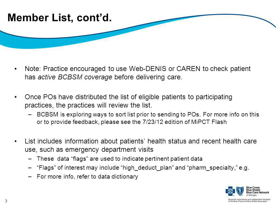 Member List, contd. Note: Practice encouraged to use Web-DENIS or CAREN to check patient has active BCBSM coverage before delivering care. Once POs ha