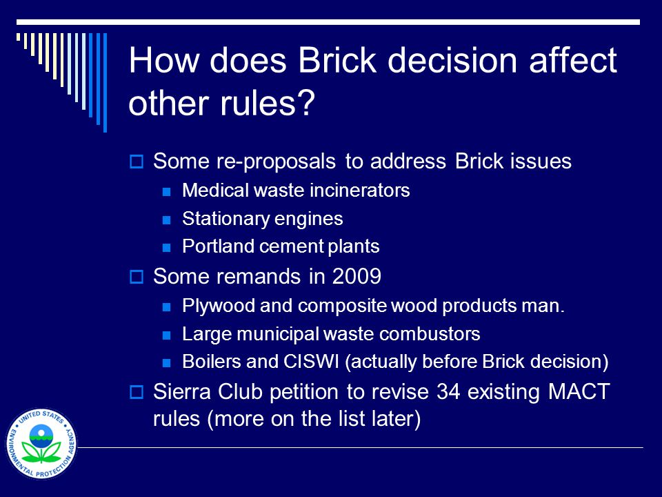 How does Brick decision affect other rules? Some re-proposals to address Brick issues Medical waste incinerators Stationary engines Portland cement pl