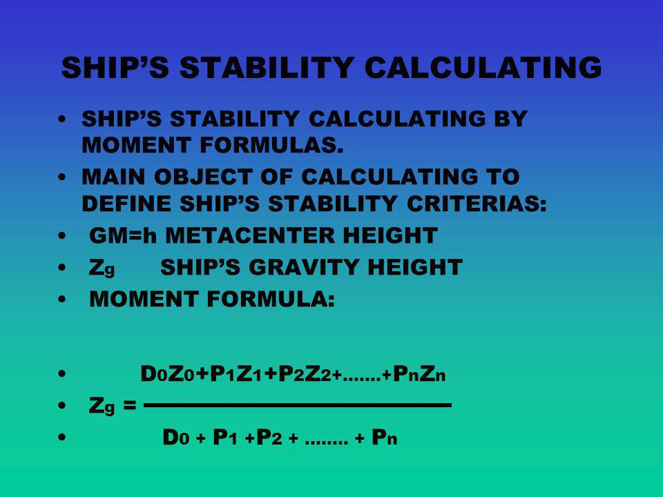 SHIPS STABILITY CURVE L l st Q h 57, 3 Q POSITIVE SHIPS STABILITY h>0