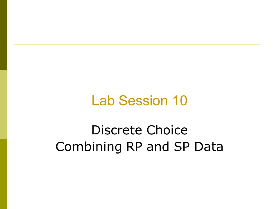 Lab Session 10 Discrete Choice Combining RP and SP Data
