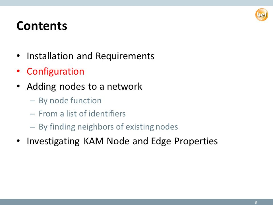 Configuration The default WSDL URL (for locally installed BEL Framework) is: – http://localhost:8080/openbel-ws/belframework.wsdl http://localhost:8080/openbel-ws/belframework.wsdl – Make sure to start your server.