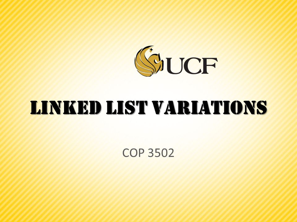 Linked List Variations COP 3502
