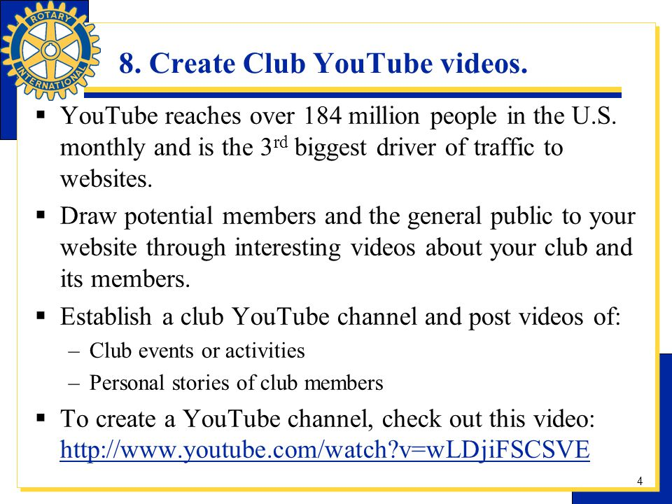 8. Create Club YouTube videos. YouTube reaches over 184 million people in the U.S. monthly and is the 3 rd biggest driver of traffic to websites. Draw