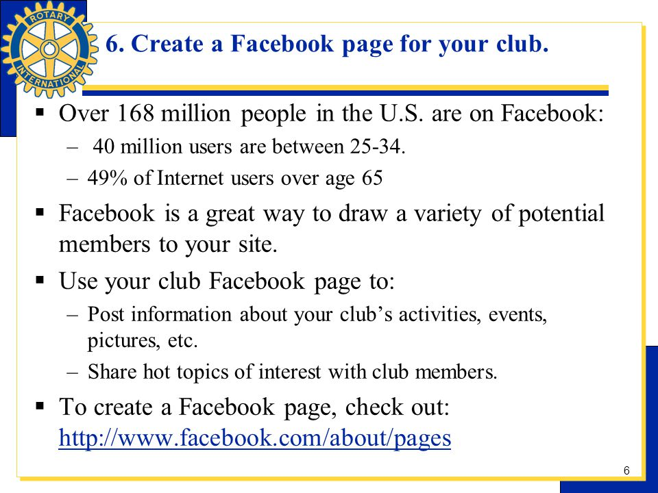 6.Create a Facebook page for your club. Over 168 million people in the U.S.