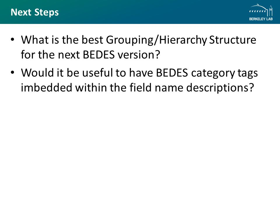 Next Steps What is the best Grouping/Hierarchy Structure for the next BEDES version.