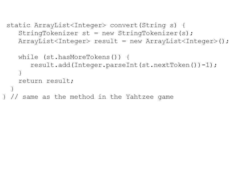 static ArrayList convert(String s) { StringTokenizer st = new StringTokenizer(s); ArrayList result = new ArrayList (); while (st.hasMoreTokens()) { re