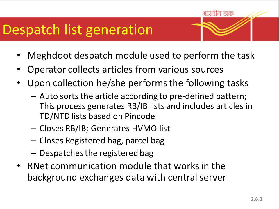 Despatch list generation Meghdoot despatch module used to perform the task Operator collects articles from various sources Upon collection he/she perf