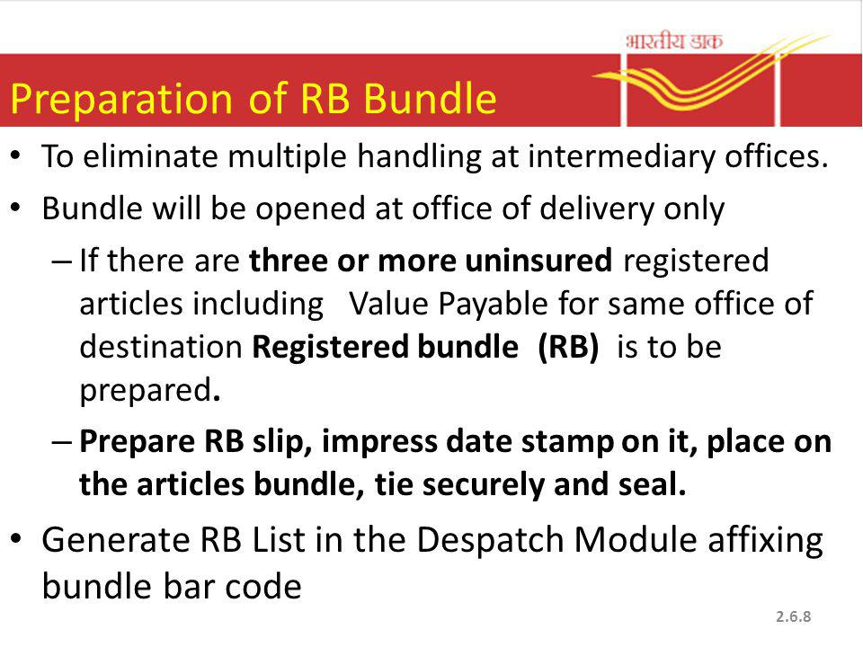 Preparation of RB Bundle To eliminate multiple handling at intermediary offices.
