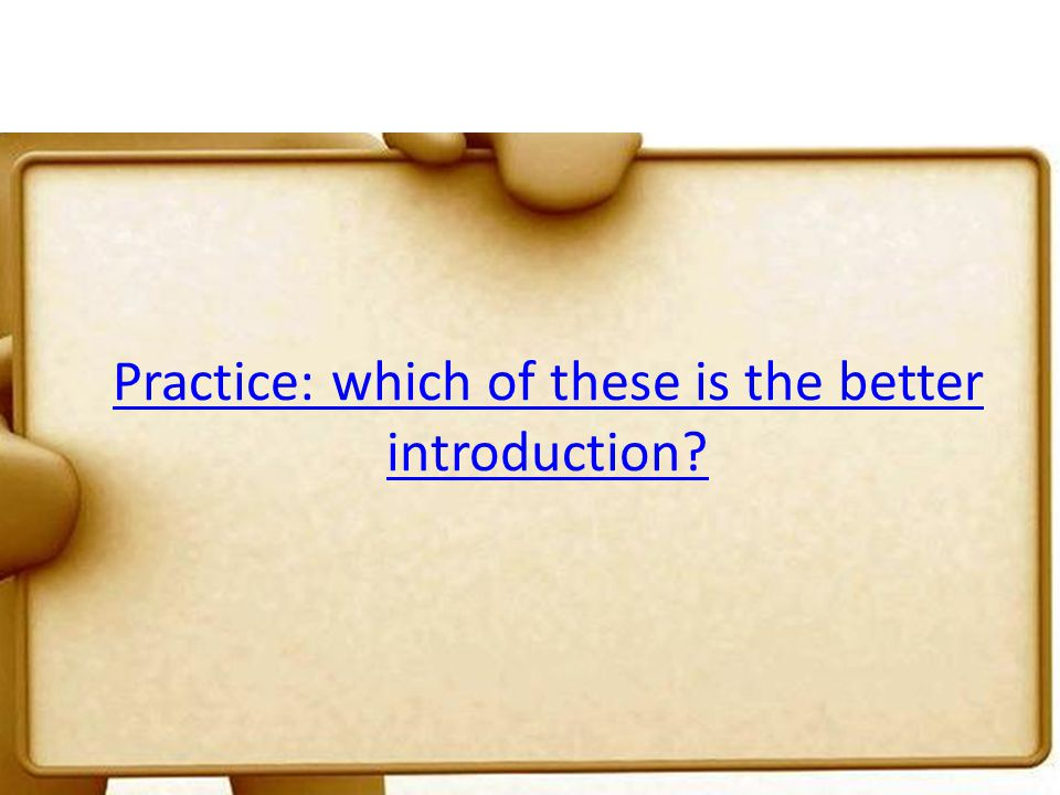 Practice: which of these is the better introduction?
