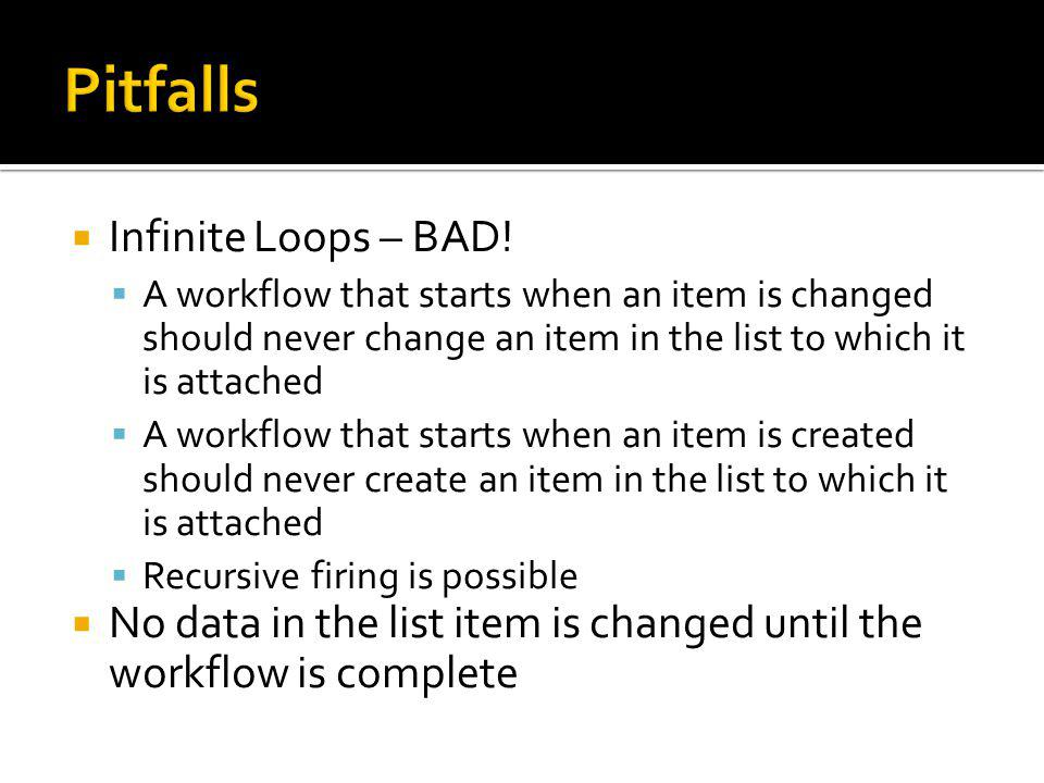 Infinite Loops – BAD.