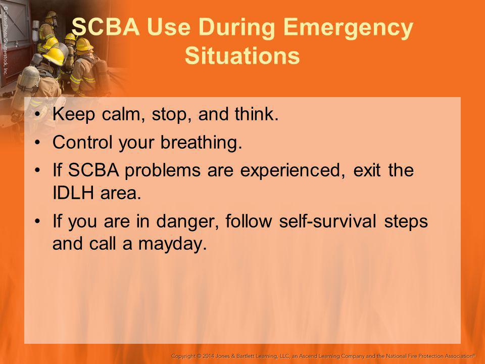 SCBA Use During Emergency Situations Keep calm, stop, and think.