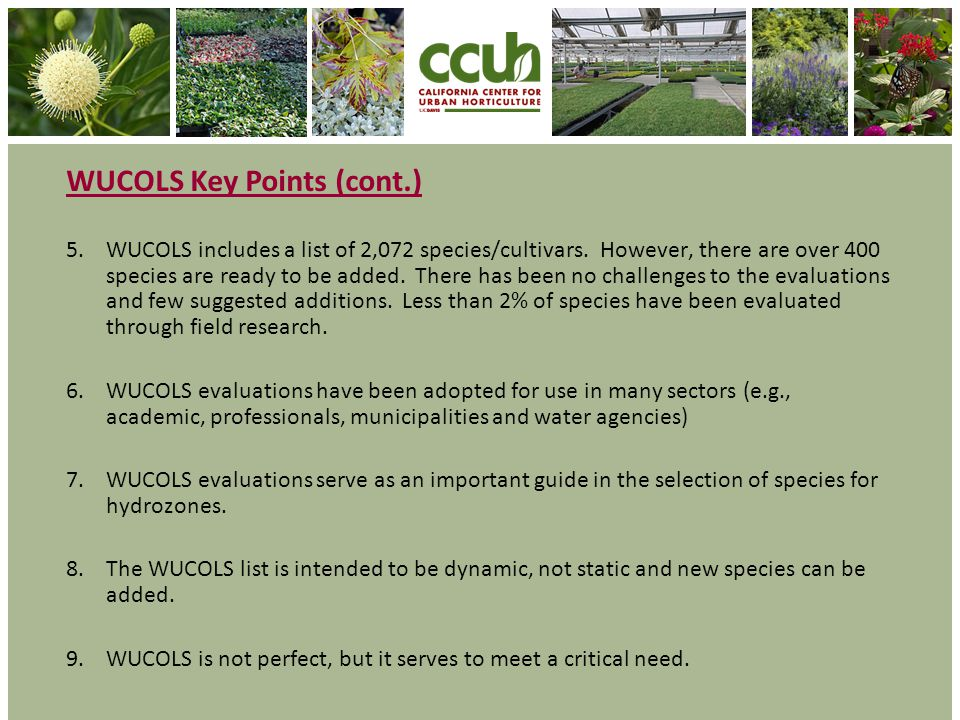 WUCOLS Key Points (cont.) 5.WUCOLS includes a list of 2,072 species/cultivars.