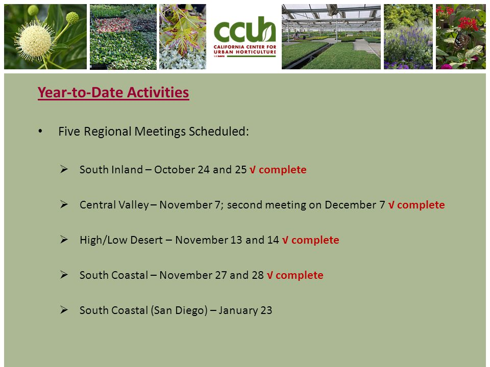 Year-to-Date Activities Five Regional Meetings Scheduled: South Inland – October 24 and 25 complete Central Valley – November 7; second meeting on Dec