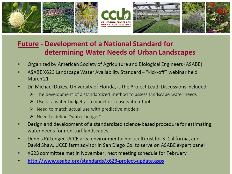 Future - Development of a National Standard for determining Water Needs of Urban Landscapes Organized by American Society of Agriculture and Biologica