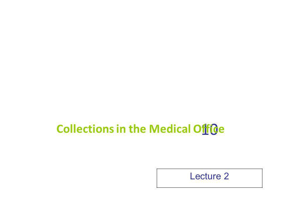 10 Collections in the Medical Office Lecture 2