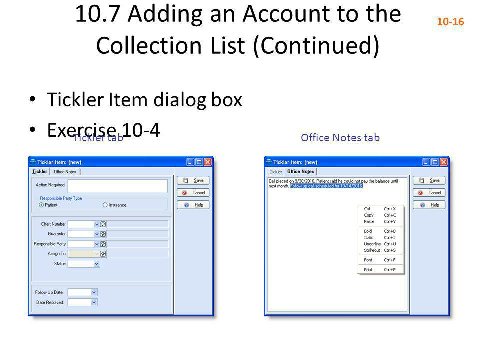 10.7 Adding an Account to the Collection List (Continued) 10-16 Tickler Item dialog box Exercise 10-4 Tickler tabOffice Notes tab