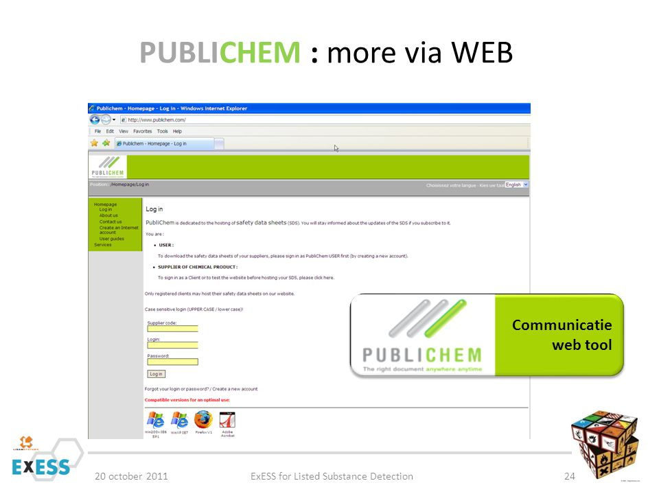 PUBLICHEM : more via WEB 20 october 2011ExESS for Listed Substance Detection24 Communicatie web tool Communicatie web tool