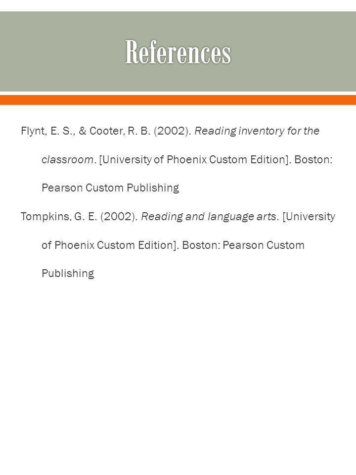 Flynt, E.S., & Cooter, R. B. (2002). Reading inventory for the classroom.