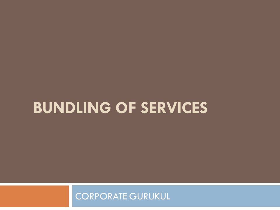 BUNDLING OF SERVICES CORPORATE GURUKUL