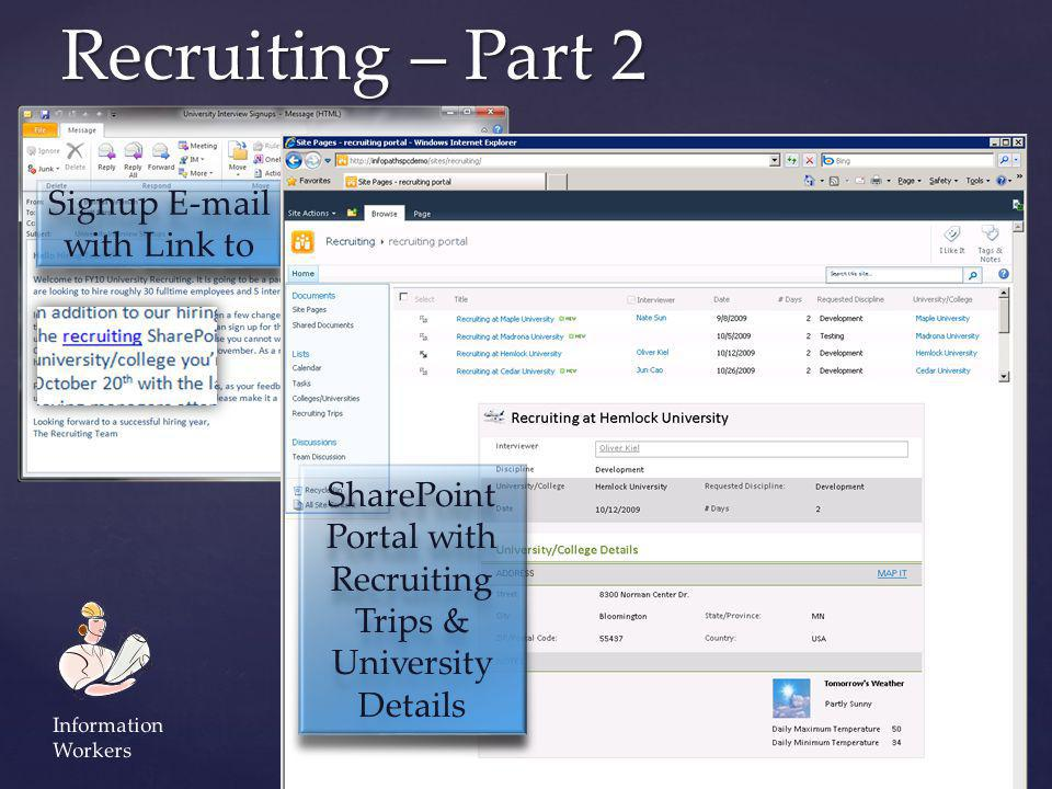 Recruiting – Part 2 Signup E-mail with Link to Signup E-mail with Link to SharePoint Portal with Recruiting Trips & University Details SharePoint Port
