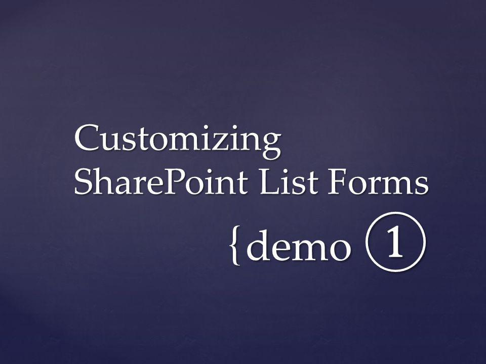 { demo demo Customizing SharePoint List Forms
