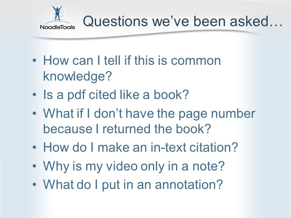 Questions weve been asked… How can I tell if this is common knowledge.
