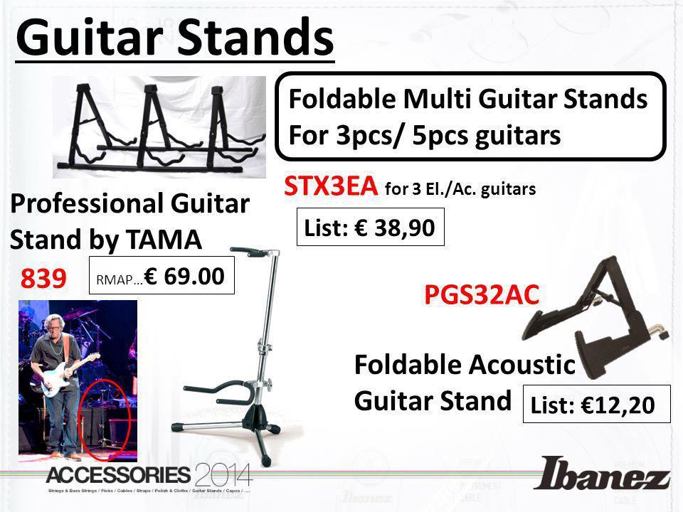 Guitar Stands PGS32AC List: 12,20 STX3EA for 3 El./Ac. guitars List: 38,90 Foldable Multi Guitar Stands For 3pcs/ 5pcs guitars 839 Professional Guitar