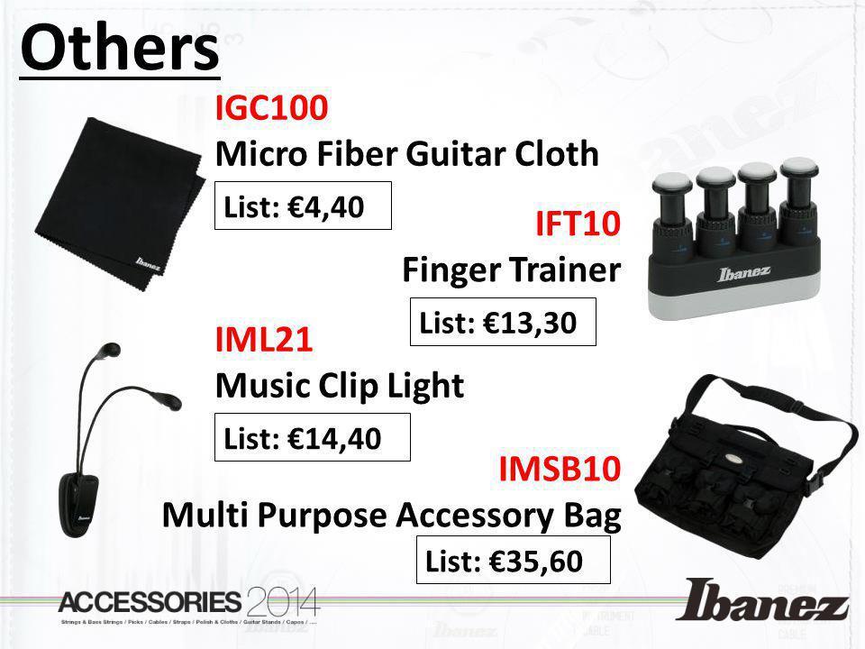 Others IGC100 Micro Fiber Guitar Cloth List: 4,40 IFT10 Finger Trainer List: 13,30 IML21 Music Clip Light List: 14,40 IMSB10 Multi Purpose Accessory B