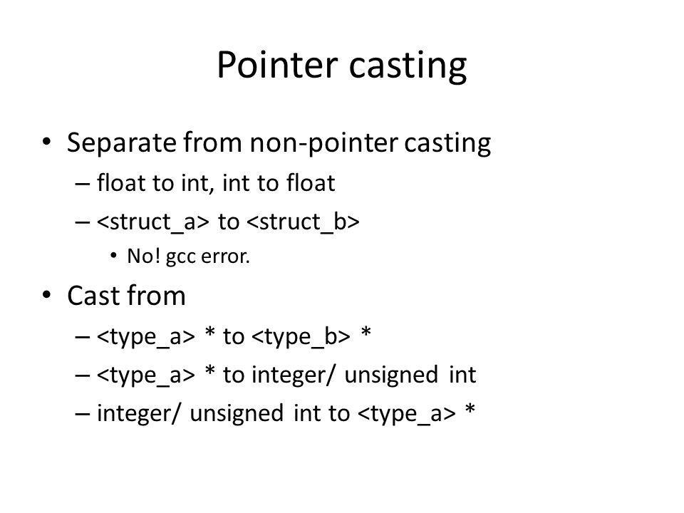 Pointer casting Separate from non-pointer casting – float to int, int to float – to No.