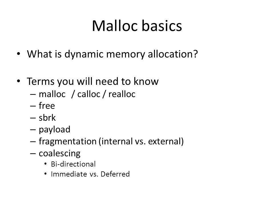 Malloc basics What is dynamic memory allocation.