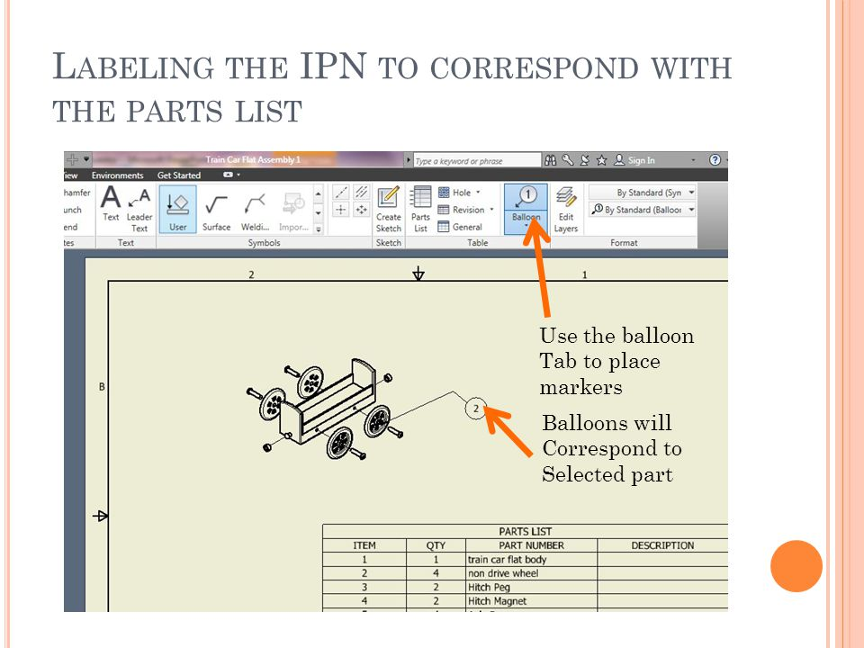 L ABELING THE IPN TO CORRESPOND WITH THE PARTS LIST Use the balloon Tab to place markers Balloons will Correspond to Selected part